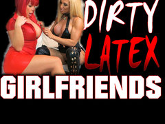 Dirty Latex Girlfriends